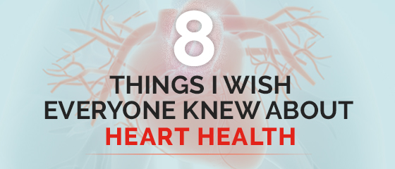 8 Things a Leading Cardiologist Wishes You Knew About Heart Health
