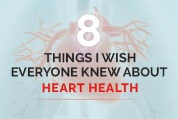 Text that says 8 Things I Wish Everyone Knew About Heart Health
