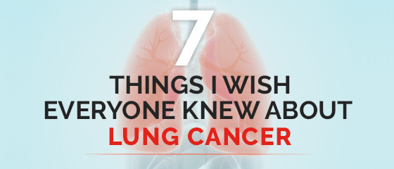 7 Things I Wish Everyone Knew About Lung Cancer Prevention